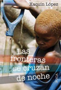 """""""Las fronteras se cruzan de noche"""" de Xaquín López"""